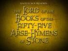 The Lord of the Books of the 55 Arse-Hymens of Stone